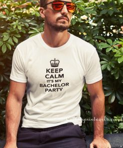 keep calm its my bachelor party